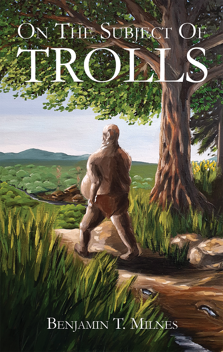 On The Subject Of Trolls by Benjamin T. Milnes - Front Cover
